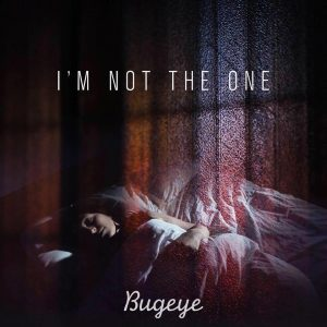 bugeye new single not the one