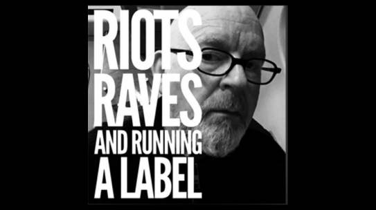 ALAN MCGEE RIOTS, RAVES & RUNNING A LABEL: GARRY BUSHELL