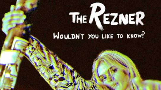 REVIEW: THE REZNER- WOULDN'T YOU LIKE TO KNOW?