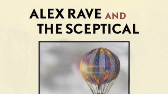 REVIEW: ALEX RAVE & THE SCEPTICAL – 'PROFOUND ABSURDITIES'